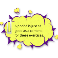 speech bubble, a phone is just as good as a camera for these exercises.